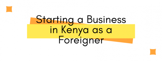 Starting a business in Kenya as a foreigner